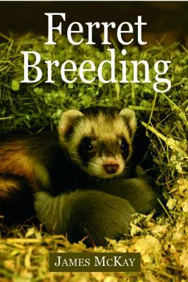 Ferret Breeding by James McKay