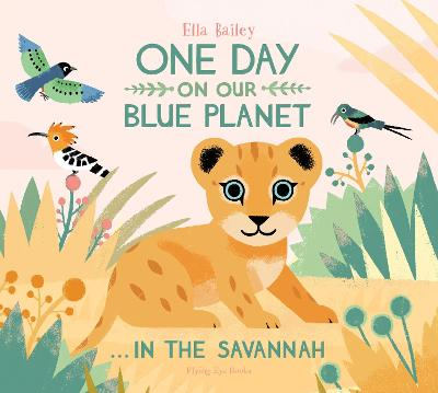 One Day on our Blue Planet...In The Savannah by Ella Bailey