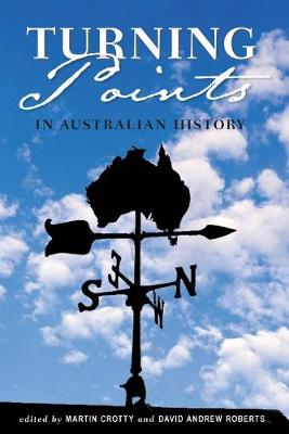 Turning Points in Australian History by Martin Crotty