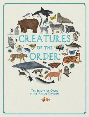 Creatures of the Order by Illustrated by Kelsey Oseid