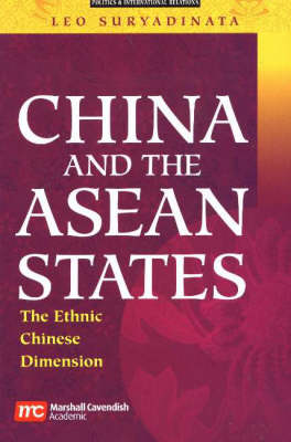 China and the ASEAN States: The Ethnic Chinese Dimension by Leo Suryadinata