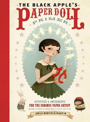The Black Apple's Paper Doll Primer by Emily Winfield Martin