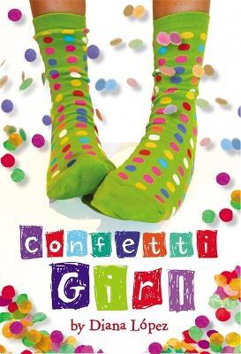 Confetti Girl by Diana Lopez