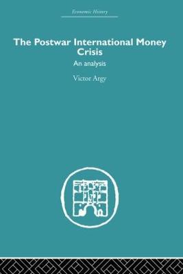 The Postwar International Money Crisis: An Analysis book