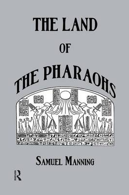 The Land of the Pharaohs by Manning