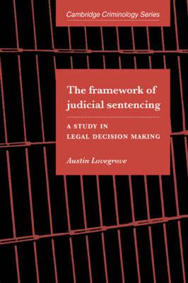 The Framework of Judicial Sentencing by Austin Lovegrove