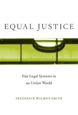 Equal Justice: Fair Legal Systems in an Unfair World book