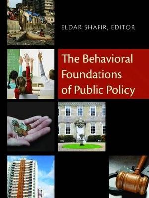 The Behavioral Foundations of Public Policy by Eldar Shafir