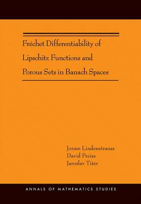 Frechet Differentiability of Lipschitz Functions and Porous Sets in Banach Spaces (AM-179) by Joram Lindenstrauss
