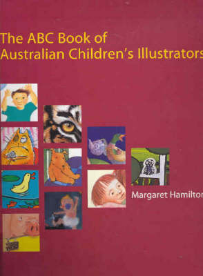 The ABC Book of Australian Children's Illustrators by Margaret Hamilton
