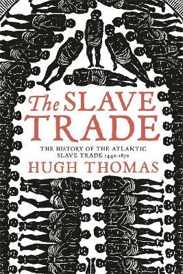 The Slave Trade by Hugh Thomas
