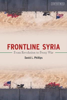 Frontline Syria: From Revolution to Proxy War book
