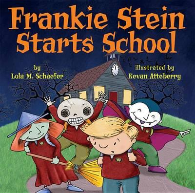 Frankie Stein Starts School by Lola M Schaefer