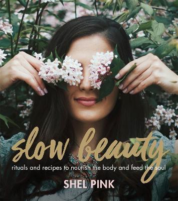 Slow Beauty by Shel Pink