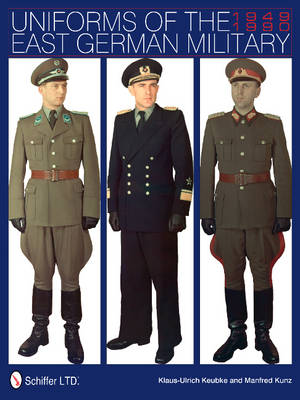 Uniforms of the East German Military by Klaus-Ulrich Keubke