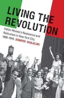 Living the Revolution by Jennifer Guglielmo