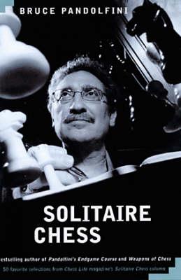 Solitaire Chess by Bruce Pandolfini