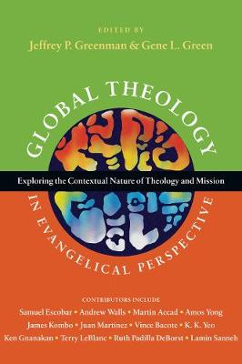 Global Theology in Evangelical Perspective by Jeffrey P. Greenman