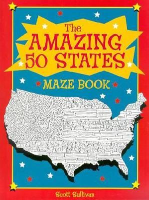 Amazing Fifty State Maze Book by Scott Sullivan