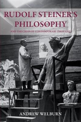 Rudolf Steiner's Philosophy by Andrew Welburn