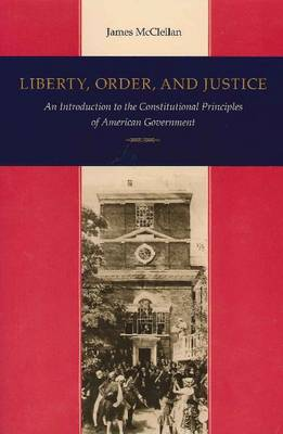 Liberty, Order and Justice by James McClellan