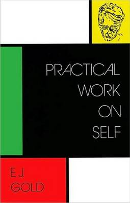 Practical Work on Self by E. J. Gold