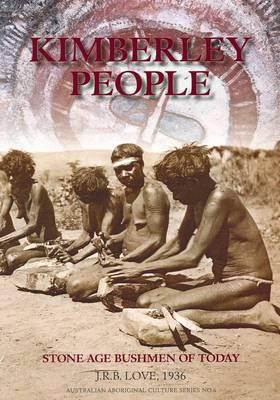 Kimberley People by J. R. B. Love