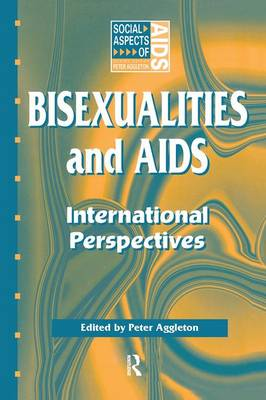 Bisexualities and AIDS by Peter Aggleton