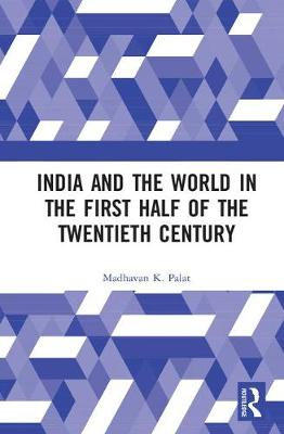 India and the World in the First Half of the Twentieth Century book
