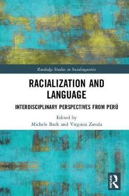 Interdisciplinary Perspectives on Racializing Discourses in Peru by Michele Back
