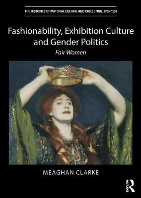 Fashionability, Exhibition Culture and Gender Politics: Fair Women book