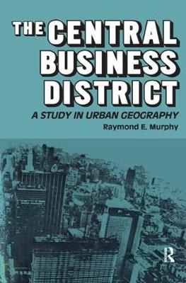 The Central Business District by Raymond E. Murphy