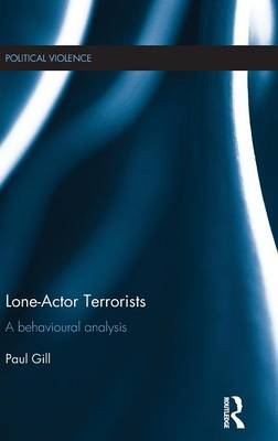 Lone-Actor Terrorists by Paul Gill
