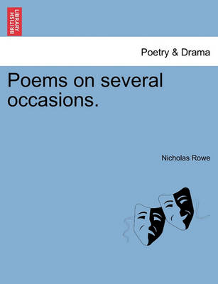 Poems on Several Occasions. by Nicholas Rowe