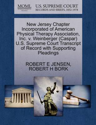 New Jersey Chapter Incorporated of American Physical Therapy Association, Inc. V. Weinberger (Caspar) U.S. Supreme Court Transcript of Record with Supporting Pleadings book