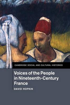 Voices of the People in Nineteenth-Century France by David Hopkin