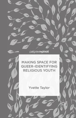 Making Space for Queer-Identifying Religious Youth by Yvette Taylor
