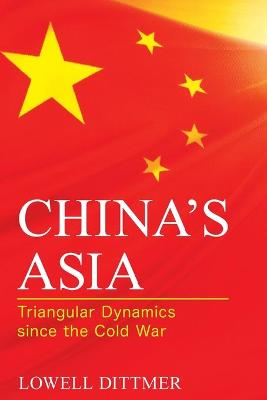 China's Asia by Lowell Dittmer