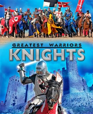 Greatest Warriors: Knights by Samantha Shannon