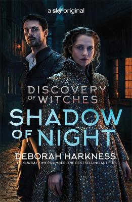 Shadow of Night: the book behind Season 2 of major Sky TV series A Discovery of Witches (All Souls 2) book