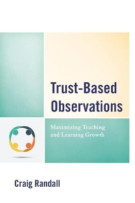 Trust-Based Observations: Maximizing Teaching and Learning Growth book
