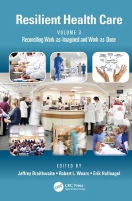 Resilient Health Care, Volume 3 by Jeffrey Braithwaite