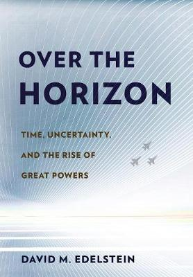 Over the Horizon by David M. Edelstein