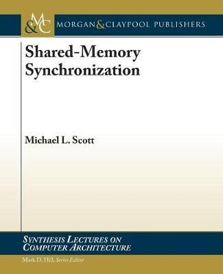 Shared-Memory Synchronization by Michael L. Scott