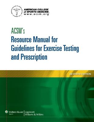 ACSM's Resource Manual for Guidelines for Exercise Testing and Prescription book