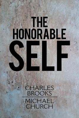 The Honorable Self by Charles Brooks