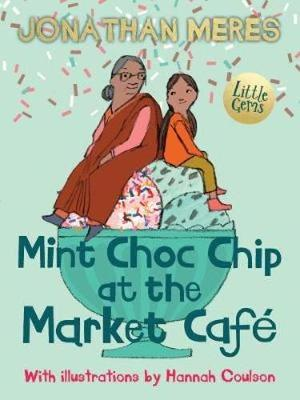 Mint Choc Chip at the Market Cafe by Jonathan Meres