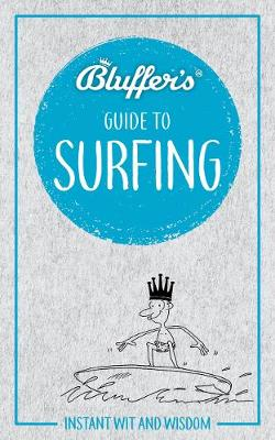 Bluffer's Guide to Surfing: Instant Wit & Wisdom by Craig Jarvis