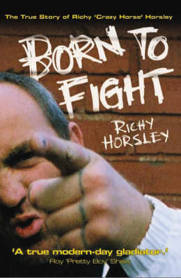 Born to Fight by Richy Horsley