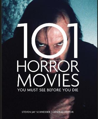 101 Horror Movies You Must See Before You Die book